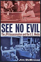 See No Evil: The JFK Assassination and the U.S. Media