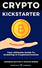 Crypto Kickstarter: Your Ultimate Guide To Investing In Cryptocurrencies (English Edition)