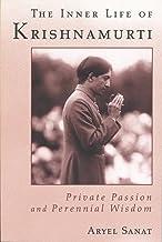 The Inner Life of Krishnamurti: Private Passion and Perennial Wisdom (English Edition)