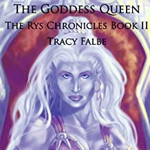 The Goddess Queen: The Rys Chronicles, Book 2
