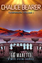 Chalice Bearer: Thornraven. Volume 1 (The Twelve Systems Chronicles Book 8) (English Edition)