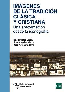 Imágenes de la Tradición Clásica y Cristiana: Una aproximación desde la iconografía (Manuales)