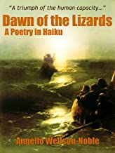 Dawn of the Lizards, A Poetry in Haiku (Ascent of Lizardry, A Poetics in Three Parts Trilogy Book 1)