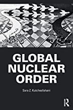 Global Nuclear Order (Routledge Global Security Studies)