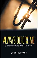 Always Before Me: (A Story of Mercy and Salvation) Kindle Edition