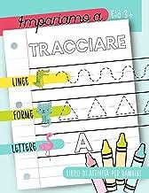 Impariamo a tracciare: Linee forme lettere: Libro di attività per bambini: Età 3+: Un libro di attività per bambini in età...