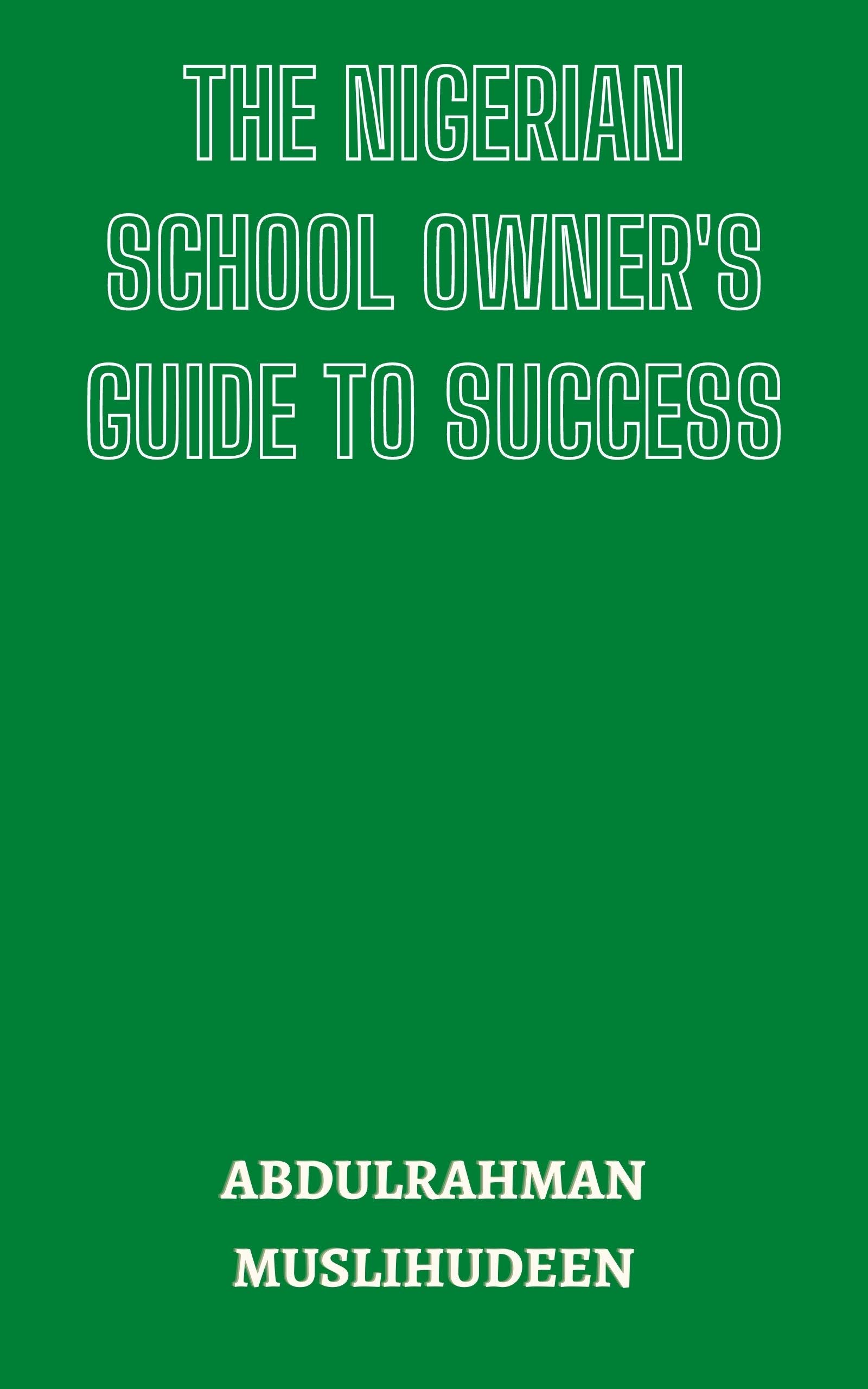 The Nigerian School Owner's Guide to Success