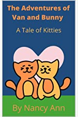 The Adventures of Van and Bunny: A Tale of Two Kitties (The Adventures of Zelda, Van and Orion Book 5) Kindle Edition