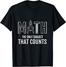 Math Teacher Lover Tee Math The Only Subject That Counts T-Shirt