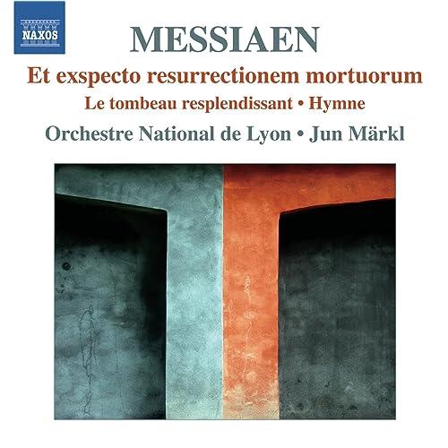 Messiaen: Et exspecto resurrectionem mortuorum