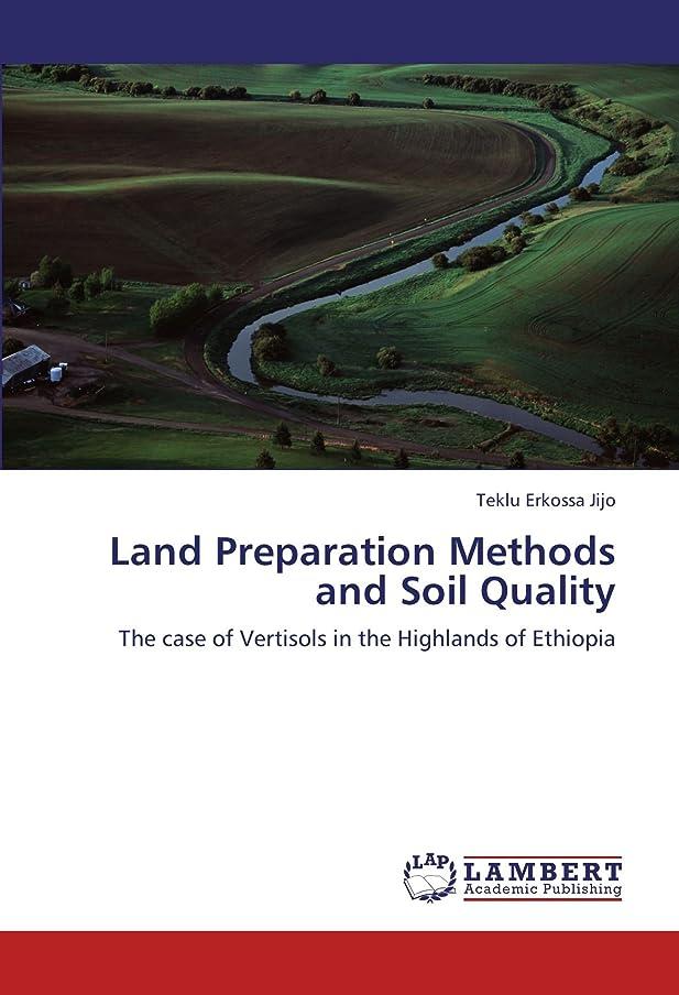 サーマル調停者焦がすLand Preparation Methods and Soil Quality