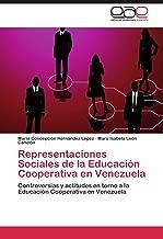 Representaciones Sociales de la Educación Cooperativa en Venezuela: Controversias y actitudes en torno a la Educación Cooperativa en Venezuela (Spanish Edition)