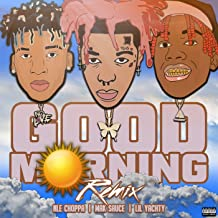 Good Morning (Remix) [feat. Lil Yachty & NLE Choppa] [Explicit]