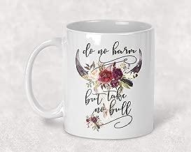 do no harm but take no bull mug