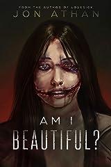 Am I Beautiful? Kindle Edition