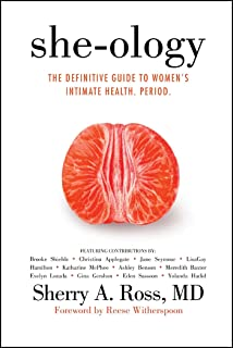She-ology: The Definitive Guide to Women's Intimate Health. Period.