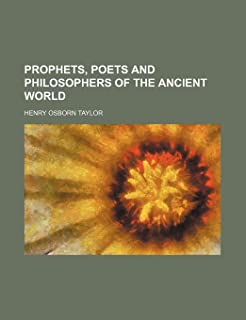 Prophets, Poets and Philosophers of the Ancient World
