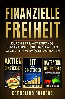 FINANZIELLE FREIHEIT: DURCH ETFs,AKTIENFONDS,DAYTRADING UND EINZELAKTIEN - GEZIELT EIN VERMÖGEN AUFBAUEN