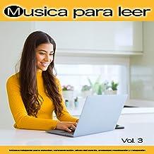 Musica para leer: Música relajante para estudiar, concentración, alivio del estrés, ansiedad, meditación y relajación, Vol. 3