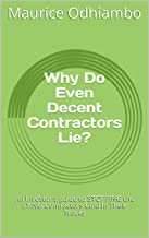 Why Do Even Decent Contractors Lie?: An Investor's guide to STOPPING the LYING Contractors Cold In Their Tracks (English Edition)