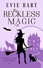 Reckless Magic (Haven Lake Cozy Mysteries Book Two)