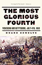 The Most Glorious Fourth: Vicksburg and Gettysburg, July 4, 1863 (Vicksburg and Gettysburg, July 4th, 1863)