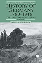 History of Germany, 1780-1918: The Long Nineteenth Century (Blackwell Classic Histories of Europe)