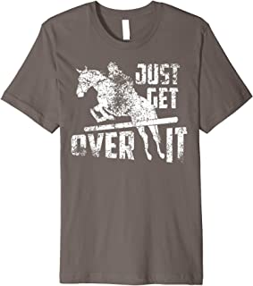Cool Just Get Over It Gift T-Shirt For Women And Men