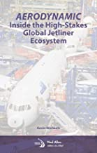 AeroDynamic: Inside the High-Stakes Global Jetliner Ecosystem (Library of Flight)