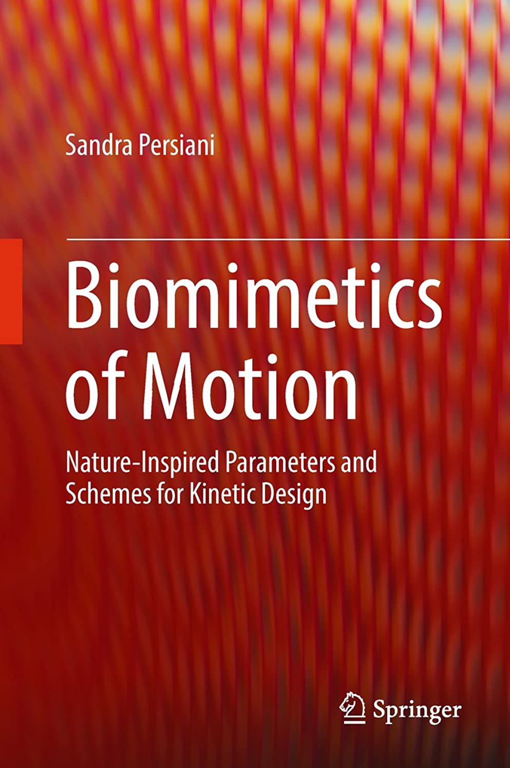 乱暴な真珠のような天窓Biomimetics of Motion: Nature-Inspired Parameters and Schemes for Kinetic Design (English Edition)