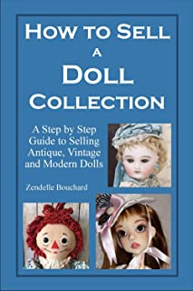 How To Sell a Doll Collection: A Step by Step Guide to Selling Antique, Vintage and Modern Dolls