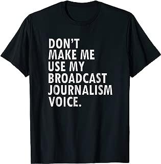 Funny Saying Broadcast Journalist T-Shirt Journalism Major T