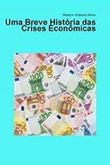 Uma breve história das crises econômicas eBook Kindle