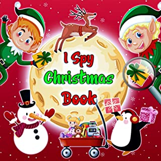 I Spy Christmas Book: Guessing Activity Book for kids And Toddlers | Perfect Christmas Gift for your Lovely Children's | ...