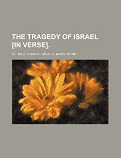 The Tragedy of Israel [In Verse].