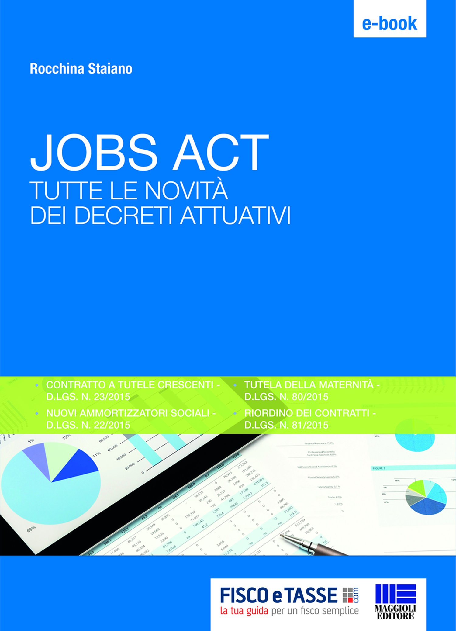 Jobs Act. Tutte le novità dei decreti attuativi (Italian Edition)