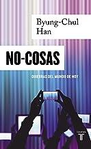 No-cosas: Quiebras del mundo de hoy (Spanish Edition)