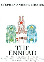 The Ennead: The Story of King Osiris the Vindicated, the Beloved Enchantress Isis and Horus the Avenger