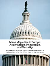Mass Migration in Europe: Assimilation, Integration, and Security