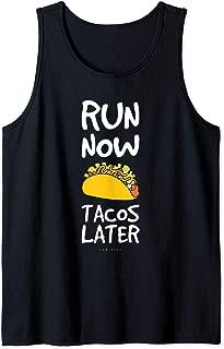 Run Now Tacos Later Tank Top - Funny Saying Running Tanks Tank Top