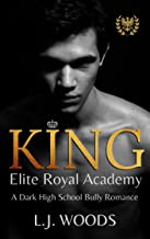 KING: A Dark High School Bully Romance (Elite Royal Academy Book 1) (English Edition)