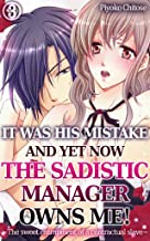 It was his mistake and yet now the sadistic manager owns me! Vol.3 (TL Manga): The sweet entrapment of a contractual slave