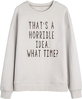 Sweatshirt Women's Pullover Sweatshirt Letter Print Hoodie That's A Horrible Idea What Time Sweatshirt