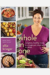 Whole in One: Complete, Healthy Meals in a Single Pot, Sheet, Pan, or Skillet Hardcover