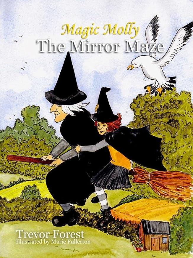 壁紙ピアース地区Magic Molly Book 1 The Mirror Maze (English Edition)