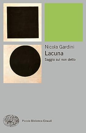 Lacuna: Saggio sul non detto (Piccola biblioteca Einaudi. Nuova serie Vol. 627)