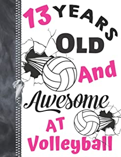 13 Years Old And Awesome At Volleyball: A4 Large Athletic Volleyball Writing Journal Book For Teen Girls