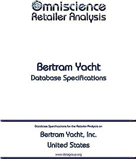 Bertram Yacht, Inc. - United States: Retailer Analysis Database Specifications (Omniscience Retailer Analysis - United States Book 12146) (English Edition)