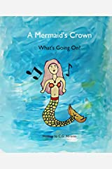 A Mermaid's Crown: What's Going On? Kindle Edition