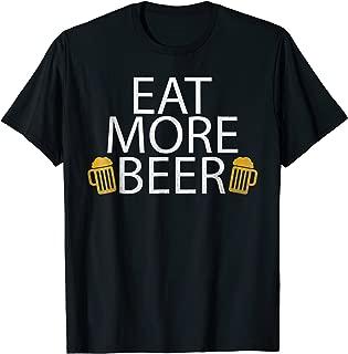 Eat More Beer T-Shirt